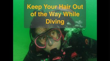Keep Your Hair Out of the Way While Diving