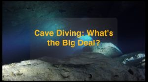 Cave Diving - what's the big deal