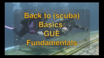 Back to (scuba) Basics:  GUE Fundamentals