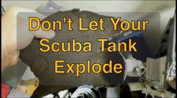 Scuba Tank Explosion:  Take Care of Your Gear!